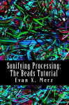 http://codelab.fr/up/evan-merz-sonifying-processing.png